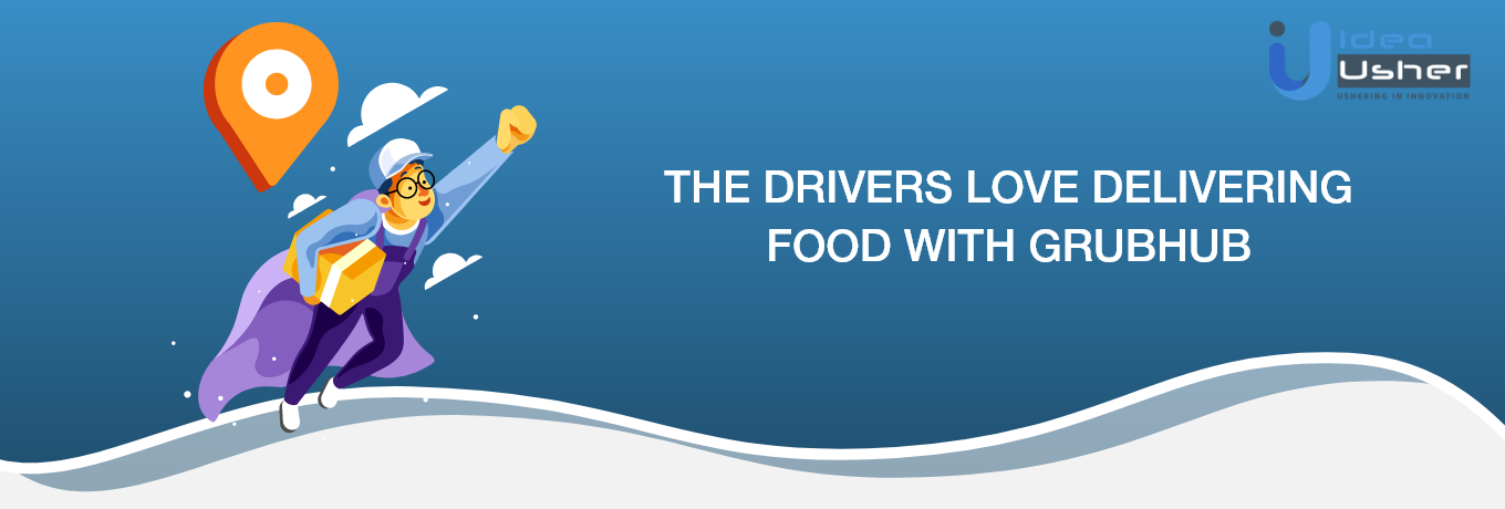 Drivers love delivering with grubhub