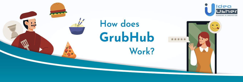 How does Grubhub work?