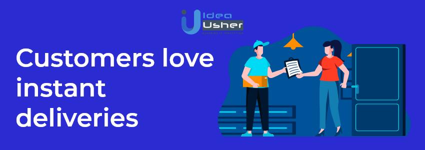 Customer love instant Deliveries