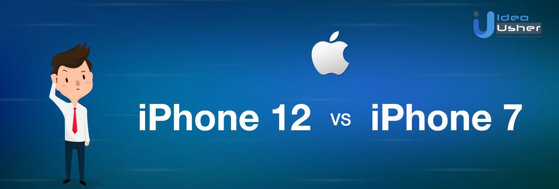 iphone 12 vs iphone 7 comparison