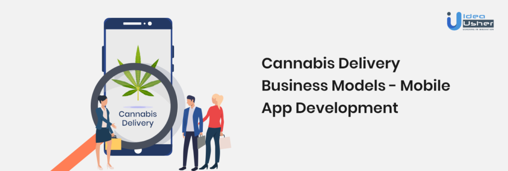 Cannabis delivery app business model