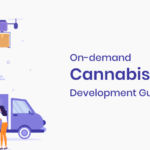 On-demand Cannabis Delivery App - Development Guide