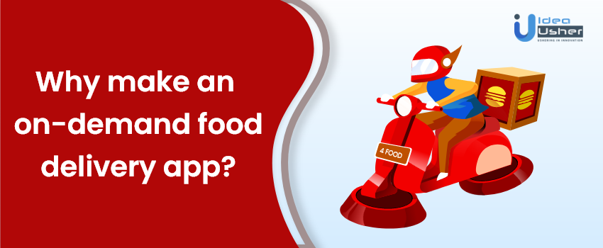 Why make a Food On Demand delivery app?