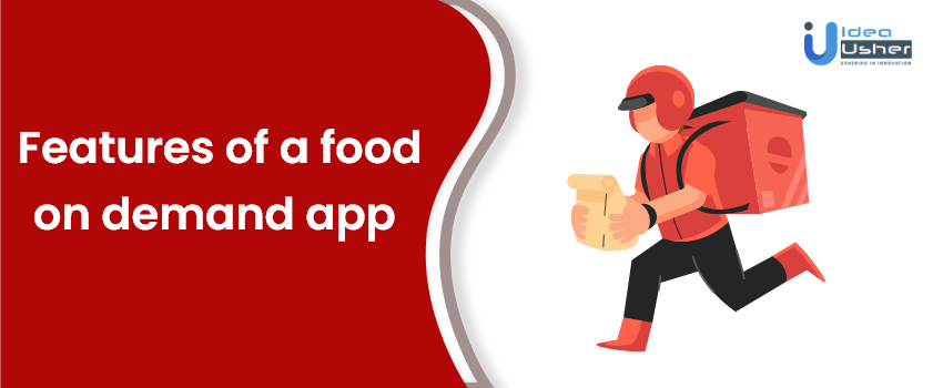 features of on demand food delivery app
