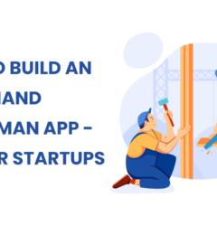 On Demand Handyman App - Tips For Startups