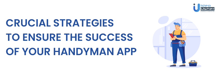Crucial Strategies For The Success of an On Demand Handyman App