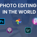 The Ultimate Review on the Best Photo Editing Apps in the World