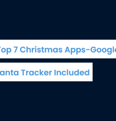 Top 7 Christmas Apps - Google Santa Tracker Included