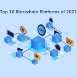 Top Blockchain Platforms in 2021