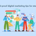 5 Fool-proof Digital Marketing Tips for Startups