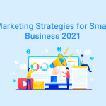Marketing Strategies for Small Business 2021